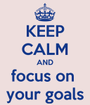 keep-calm-and-focus-on-your-goals-2