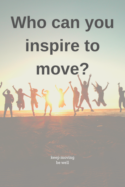 Who can you inspire to move_